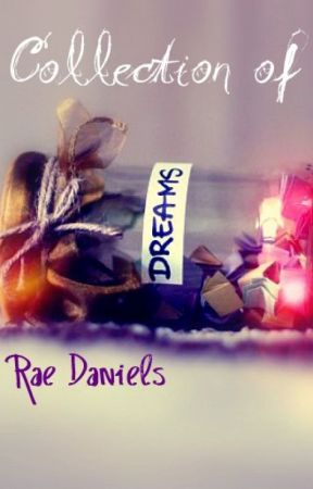 Collection of Dreams by RaeDaniels