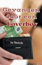 Gevangen door een loverboy by TirzaLoly