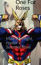 One For Roses (Male All Might Reader x Summer Rose) by Divine_Quirk