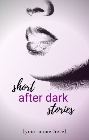 Short After Dark Stories by WeWriteOfficial