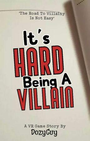 It's Hard Being A Villain  by DozyGuy
