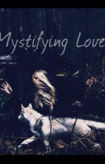 Mystifying Love