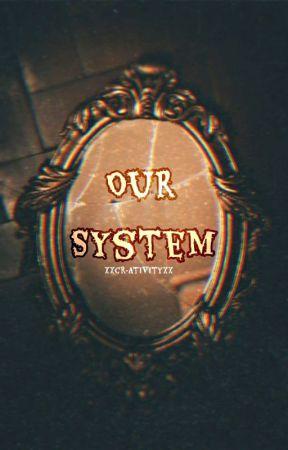 Our System by xxcr-ativityxx