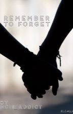Remember to Forget by NCIS_addict