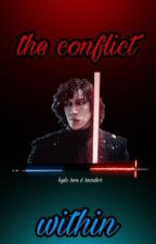 The Conflict Within - Kylo Ren x Reader  by reyloren_