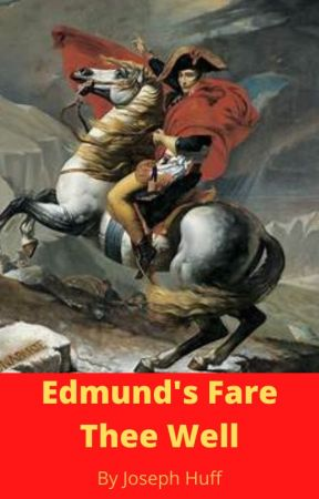 Edmund's Fare Thee Well by imperious54