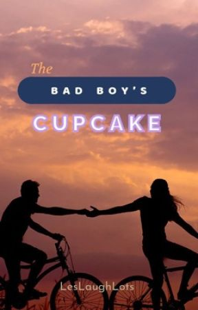 The Bad Boy's Cupcake by LesLaughLots