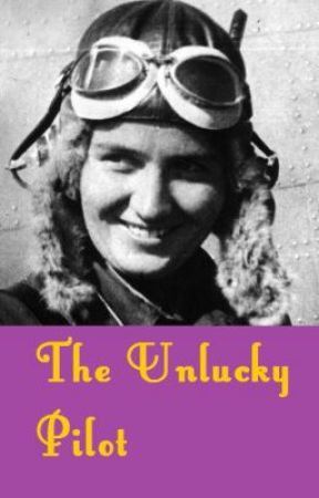 The Unlucky Pilot by TrumanLarkWashburn