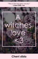 A witches love  by Cherris0da