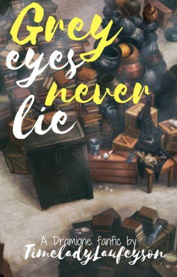 Grey Eyes Never Lie