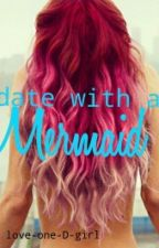 Date with a Mermaid (h.s.) Abgeschlossen by love-one-D-girl