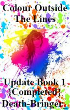 ColorOutsideTheLines(UpdateBook) by Death-bringer_