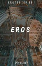 EROS ( ON-GOING ) by cesmut