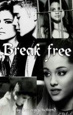 BREAK FREE by horrorgeschichten5