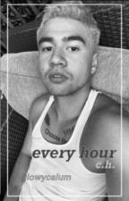 every hour // c.h.  by finnmybae
