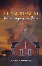 A Final Request Before Saying Goodbye (In Progress) by iliannabinoche