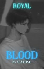 ROYAL BLOOD //Attack On Titan by DelphiniMalfoy3