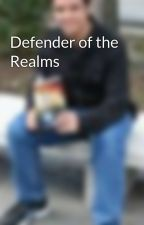 Defender of the Realms by BeauOrionBrown