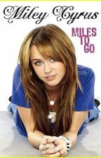 Miles To Go (Miley Cyrus) Español by arlethSmiler
