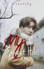 My Sweet Hobi || j.hs by xtaebxby