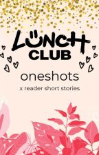 lunch club *one shots by travesbaves