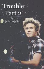 Trouble part 2 (Niall Horan, One Direction fanfiction) Dutch by CuteIrishBum