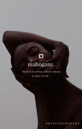 Mahogany. by Princescroptop