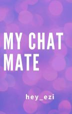 My Chat Mate by hey_ezi