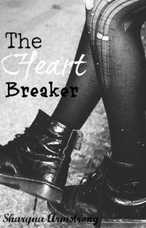 The Heart-Breaker by SharynaArmstrong111