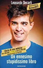Un ennesimo stupidissimo libro - Leonardo Decarli by IleniaGiordano