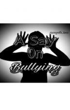 A Say on Bullying  by pragathi_luna