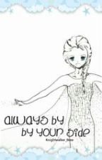 Always By Your Side. (Modern AU Jelsa!!! COMPLETED) by Sujii_