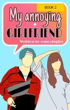My Annoying Girlfriend (BOOK 2) by Emozingley