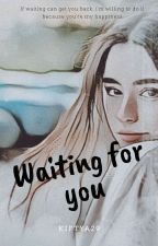 Waiting For You  by Kiftya29