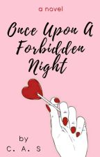 Once Upon a Forbidden night (18+) by -coffegirls