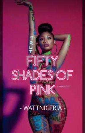 FIFTY SHADES OF PINK by WattNigeria