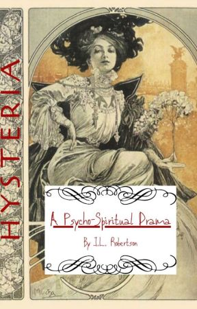 Hysteria: A Psycho-Spiritual Drama by LittleBird317