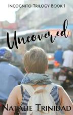 UNCOVERED (Incognito Book 1)  by nat3nidad
