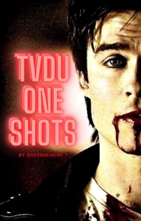 The Vampire Diaries 》One Shots by QueenMimi96
