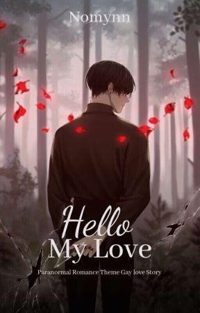 Hello My Love [ Own Creation Bl ] by nomynn