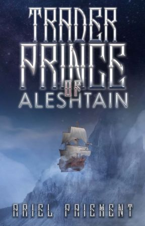 Trader Prince of Aleshtain (Legends of Alcardia Book 2) by ariel_paiement1