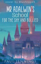 Mr Adalwin's School for the Shy and Bullied: Episode One (on going) by matthewchimneysweeps