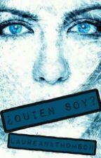¿Quién Soy? by LaureanaThomson