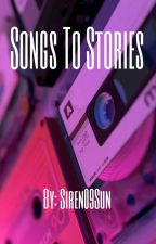 Songs to Stories by canikissyourXXXX