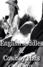 English Saddles and Cowboy Hats by sweetembers