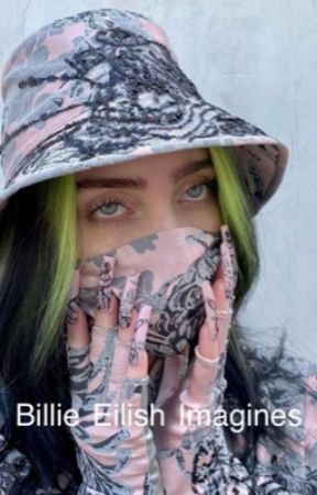 Billie Eilish Imagines (gxg)  by gayforddlovato