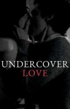 Undercover Love by VUGHEADBITCHES