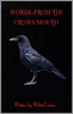 Words from the Crow's mouth (#Wattys2015) by WhiteCorvus