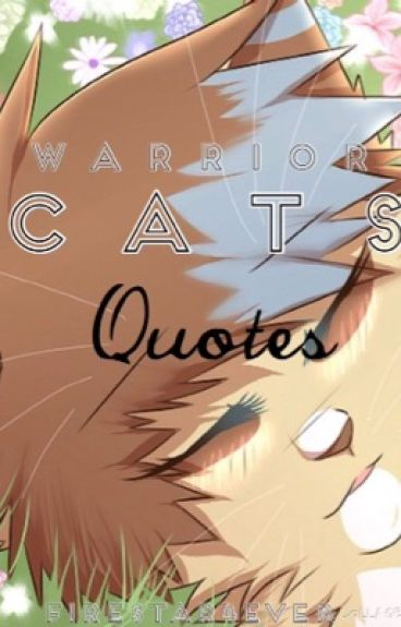 Warrior Cat Quotes by firestar4ever
