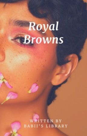 Royal Browns  by read_deez